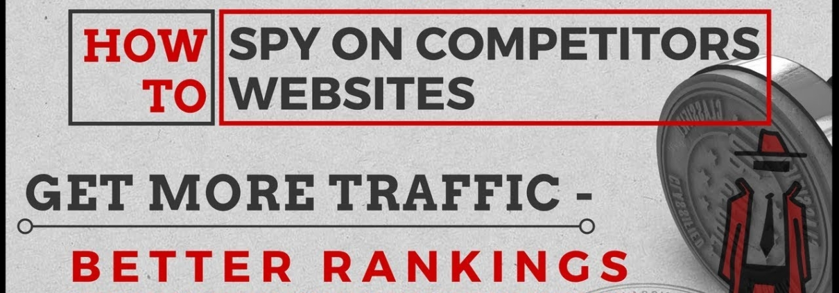 How to Spy on Competitors:  Get More Web Traffic & Better Rankings