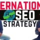 International SEO Strategy (Get Started NOW)