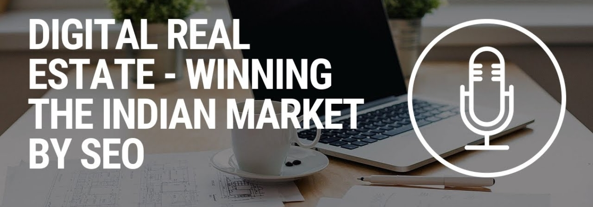Real Estate - Winning the Indian market by SEO