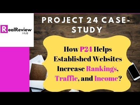 How Project 24 Increases Rankings & Traffic to Websites & Blogs?