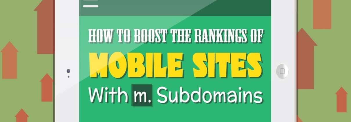 How To Boost The Rankings Of Mobile Sites With m. Subdomains?