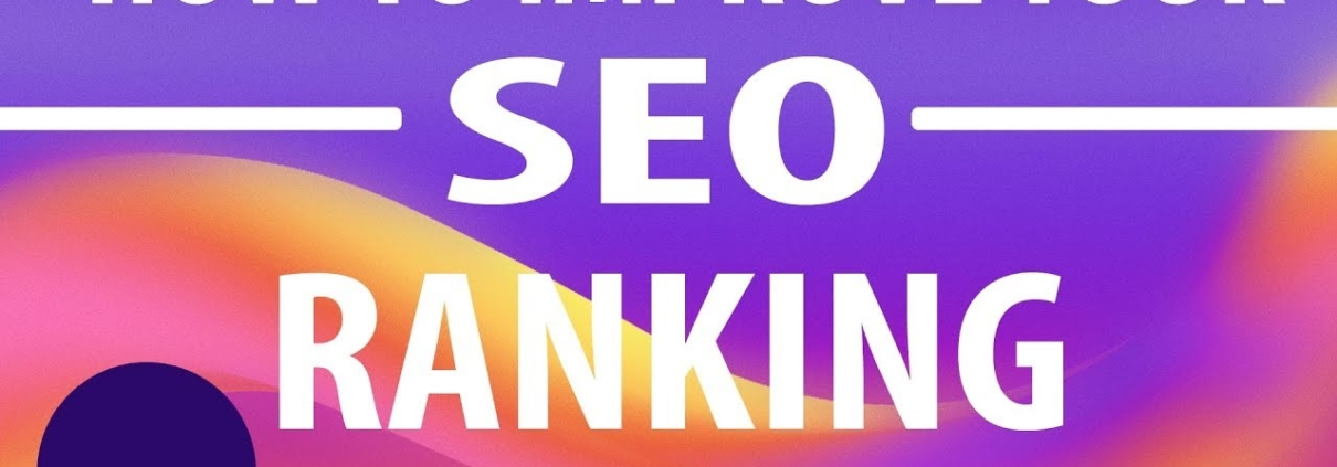 How To Improve Your SEO Ranking [ 2019 Edition ]