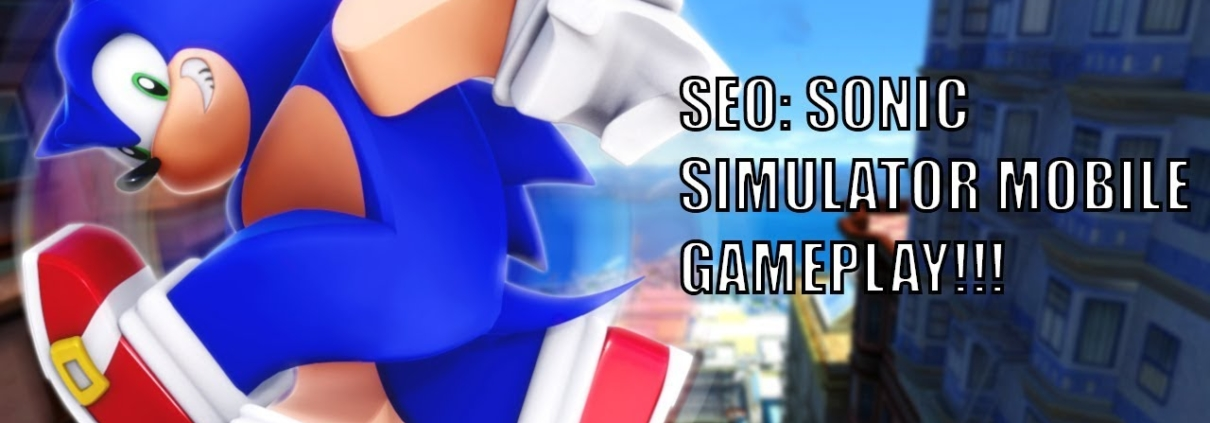 SEO: Sonic Simulator Mobile Gameplay