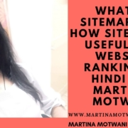 What is sitemap and How sitemap is useful for website ranking in Hindi-Martina Motwani