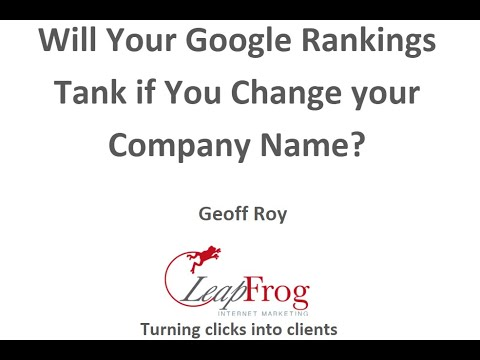 Will Your Google Rankings Tank if You Change your Company Name?