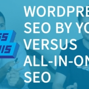 All-In-One SEO vs WordPress SEO by Yoast: Plugins for WordPress