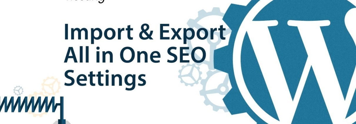 How to Import and Export All in One SEO Settings in WordPress