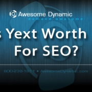 Is Yext Worth it for SEO?