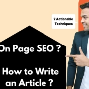 Lesson-6: What is SEO in 2019? - On page SEO and how to write an article like a pro | Ankur Aggarwal