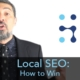 Local SEO: How to Win