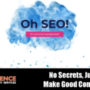 What is SEO, How to Get Started, and Why It's Always Been About Having Good Content!